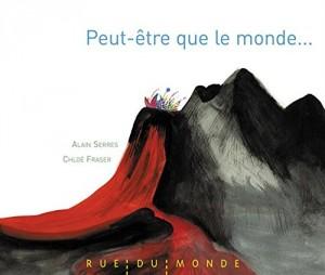 vignette de 'Peut-être que le monde (Alain Serres)'
