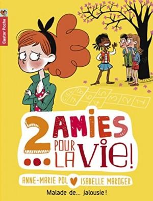 """Afficher """"2 amies pour la vie ! n° 2 Malade de jalousie !"""""""