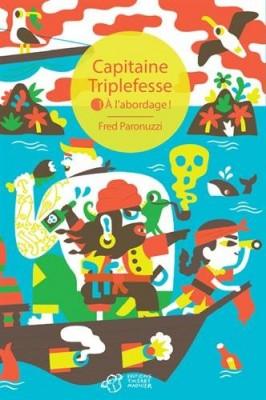 "Afficher ""Capitaine Triplefesse n° 01 A l'abordage !"""