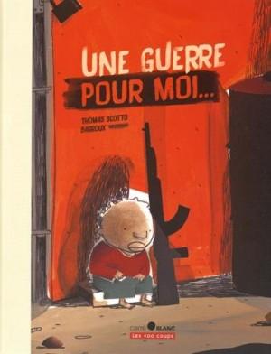 """Afficher """"Une guerre pour moi..."""""""
