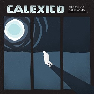 vignette de 'Edge of the sun (Calexico)'