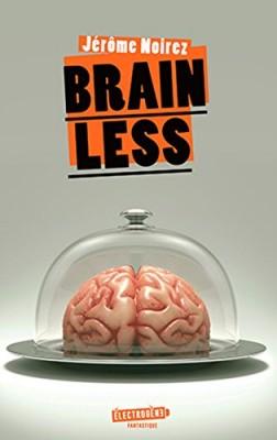 vignette de 'Brain less (Jérôme Noirez)'