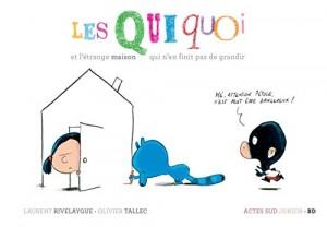 """Afficher """"Les Quiquoi et l'étrange maison qui n'en finit pas de grandir"""""""