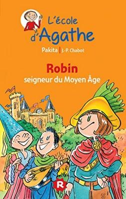 """Afficher """"L'Ecole d'Agathe n° 37 Robin, seigneur du Moyen âge"""""""