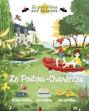 """Afficher """"Le grand livre des régions Le Poitou-Charentes"""""""