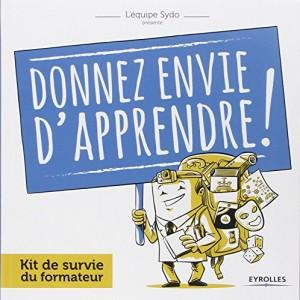 """Afficher """"Donnez envie d'apprendre ! Kit de survie du formateur"""""""