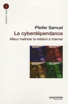 """Afficher """"La cyberdépendance : mieux maîtriser la relation à Internet"""""""