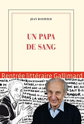 vignette de 'Un papa de sang (Jean Hatzfeld)'