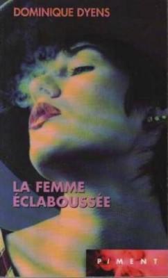 vignette de 'femme éclaboussée (La) (Dominique Dyens)'