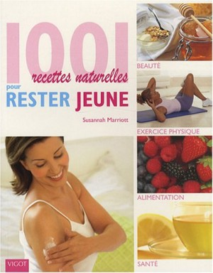 """Afficher """"1001 recettes naturelles pour rester jeune"""""""