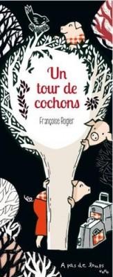 vignette de 'Un tour de cochons (Françoise Rogier)'