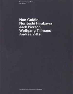 "Afficher ""Nan Goldin, Noritoshi Hirakawa, Jack Pierson, Wolfgang Tillmans, Andrea Zittel"""