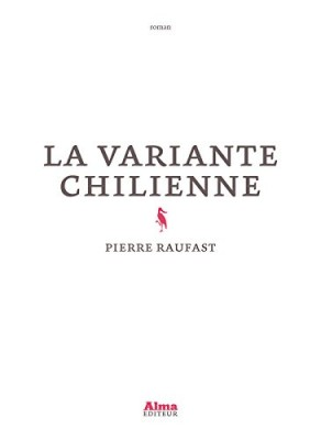 vignette de 'La variante chilienne (Pierre Raufast)'