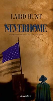 vignette de 'Neverhome (Laird Hunt)'