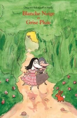 """Afficher """"Blanche Neige et Grise Pluie"""""""