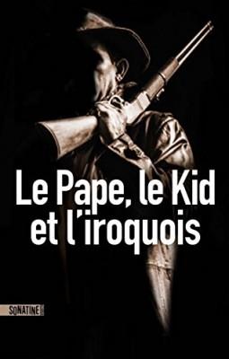 vignette de 'Le livre sans nom n° 5<br /> Le pape, le Kid, et l'Iroquois (Cindy Kapen)'
