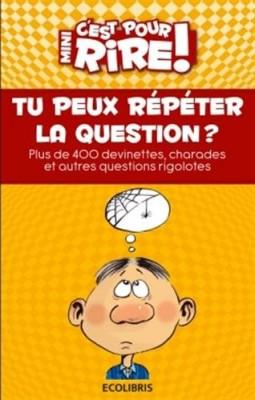 """Afficher """"Mini-C'est pour rire Tu peux répéter la question ?"""""""
