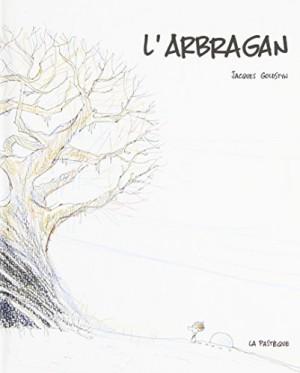 vignette de 'Arbragan (L') (Jacques Goldstyn)'