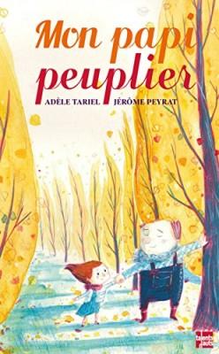 vignette de 'Mon papi peuplier (Adèle Tariel)'