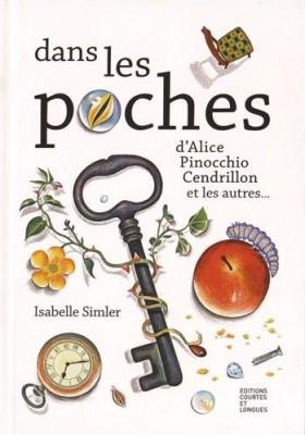 vignette de 'Dans les poches d'Alice, Pinocchio, Cendrillon, et les autres... (Isabelle Simler)'