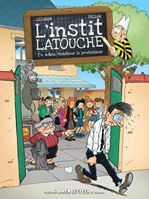 Couverture de L'instit Latouche n° 4 L'Instit Latouche : Adieu, Monsieur le professeur