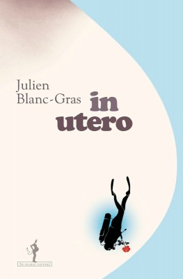 vignette de 'In utero (Julien Blanc-Gras)'
