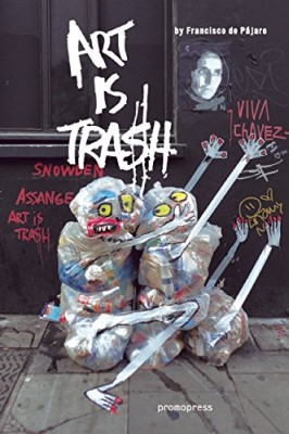 vignette de 'Art is trash (Francisco de Pajaro)'