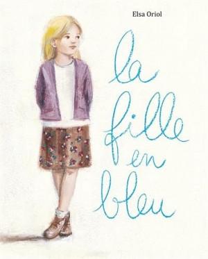 vignette de 'La fille en bleu (Elsa Oriol)'