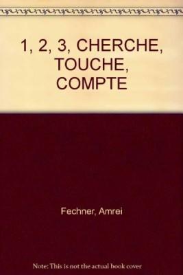 vignette de '1. 2, 3, Cherche, Touche, Compte (Amrei Fechner)'