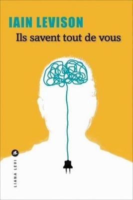 vignette de 'Ils savent tout de vous (Levison, Iain)'