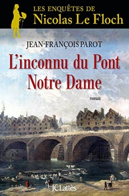 vignette de 'Les enquêtes de Nicolas Le Floch, commissaire au Châtelet n° 13<br /> ˆL'‰inconnu du pont Notre-Dame (Jean-François Parot)'