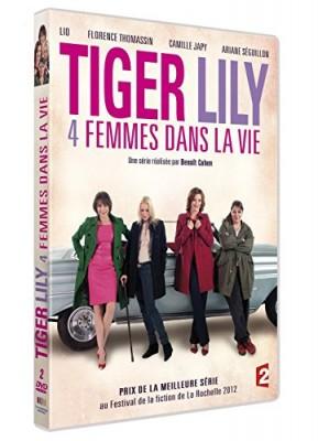 """Afficher """"Tiger lily - 4 Femmes dans la vie"""""""