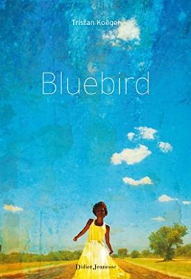 vignette de 'Bluebird (Tristan Koëgel)'