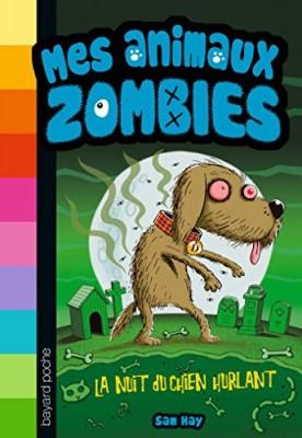 """Afficher """"Mes animaux zombies La nuit du chien hurlant"""""""