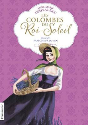 """Afficher """"Les colombes du Roi-Soleil n° 11 Jeanne, parfumeur du roi"""""""