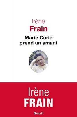 vignette de 'Marie Curie prend un amant (Irène Frain)'