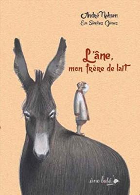 """Afficher """"L' âne, mon frère de lait"""""""