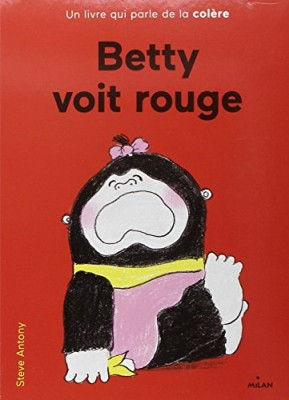 vignette de 'Betty voit rouge (Antony, Steve)'