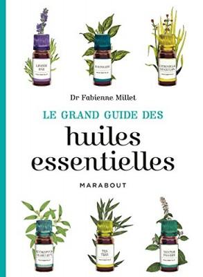 vignette de 'Le grand guide des huiles essentielles (Fabienne Millet)'