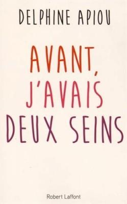vignette de 'Avant, j'avais deux seins (Apiou, Delphine)'
