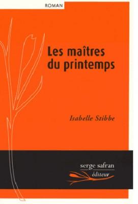 vignette de 'Les maîtres du printemps (Isabelle Stibbe)'