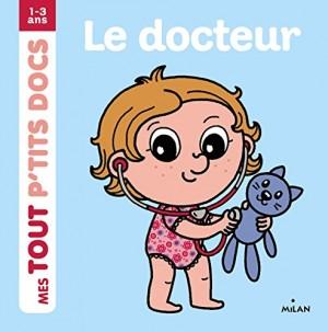"""Afficher """"Mes tout p'tits docsLe docteur"""""""
