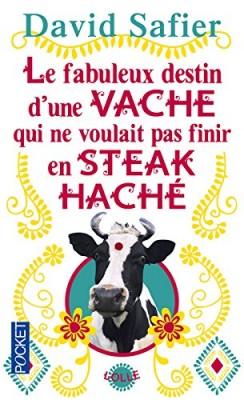 """Afficher """"Le fabuleux destin d'une vache qui ne voulait pas finir en steak haché"""""""