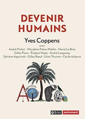 vignette de 'Devenir humains (Yves Coppens)'