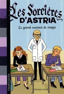 vignette de 'Les sorcières d'Astria n° 5<br /> Le grand examen de magie (Marliese Arold)'