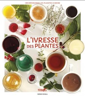 vignette de 'L'ivresse des plantes (Serge Schall)'