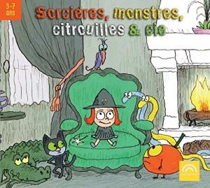 """Afficher """"Sorcières, monstres, citrouilles & cie"""""""