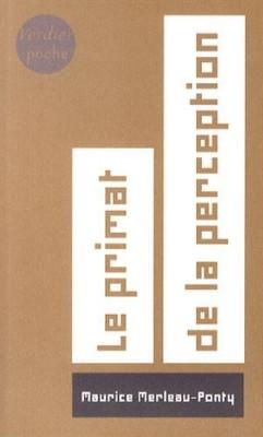 """Afficher """"Le primat de la perception et ses conséquences philosophiques"""""""
