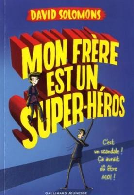 """Afficher """"Mon frère est un super-héros n° 1"""""""