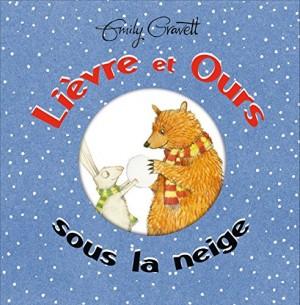 vignette de 'Lièvre et Ours<br /> Lièvre et ours sous la neige (Emily Gravett)'